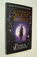 The Slow Regard of Silent Things The Kingkiller Chronicle Patrick Rothfuss New