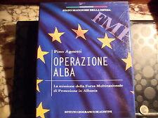 OPERAZIONE ALBA - PINO AGNETTI - MISSIONE MULTINAZIONALE IN ALBANIA -DE AGOSTINI