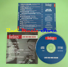 CD LUCE DEI MIEI OCCHI FEELINGS compilation 2003 JOHNNY NASH TEXAS BREAD (C20)