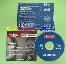 CD LUCE DEI MIEI OCCHI FEELINGS compilation 2003 JOHNNY NASH TEXAS BREAD (C20)