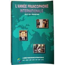 L'année francophone internationale, bilan 1992, perspectives - COLLECTIF