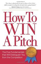 How to Win a Pitch: The Five Fundamentals That Wil