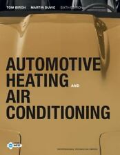 Automotive Heating and Air Conditioning by Tom Birch and Martin Duvic (2011,.