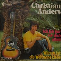 "CHRISTIAN ANDERS - ICH LEB NUR FÜR DICH ALLEIN - Single 7""  (I 267)"