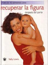 Plan de 10 semanas para recuperar la figura despues del parto/Back in -ExLibrary