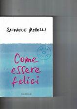 Come essere felici di Raffaele Morelli - 2005