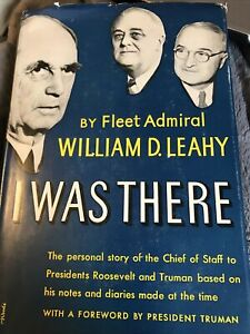 I Was There Fleet Admiral William Leahy Biography Photos History War Notes WWII
