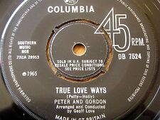 "PETER & GORDON - TRUE LOVE WAYS  7"" VINYL"