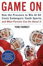 Game On: How the Pressure to Win at All Costs Endangers Youth Sports-ExLibrary