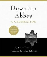 Downton Abbey - A Celebration: The Official C... by Fellowes, Jessica 1472229681