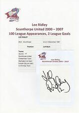 LEE RIDLEY SCUNTHORPE UNITED 2000-2007 ORIGINAL HAND SIGNED CUTTING/CARD