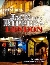 Uncovering Jack the Ripper's London - HC w/DJ 1st PRINT 2007