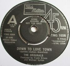 THE ORIGINALS DOWN TO LOVE TOWN c/w JUST TO BE CLOSER TO YOU  MOTOWN  DEMO 1976