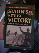 BOOK STALIN'S KEYS TO VICTORY: REBIRTH OF THE RED ARMY IN WWII BY WALTER S. DUNN
