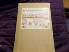 The Teton Mountains by Nolie Mumey, 1947, HC, Signed and Numbered RARE!