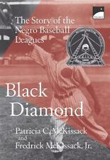 Black Diamond: The Story of the Negro Baseball Leagues, Patricia & Fred Mckissac