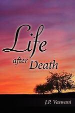 Life after Death by J. P. Vaswani (2005, Paperback)