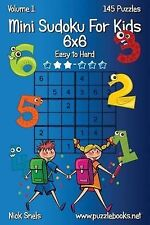 Mini Sudoku for Kids 6x6 - Easy to Hard - Volume 1 - 145 Puzzles by Nick Snels (Paperback / softback, 2014)