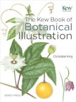 Kew Book of Botanical Illustration, Hardcover by King, Christabel, Brand New,...