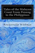 Tales of the Malayan Coast from Penang to the Philippines by Rounsevelle...