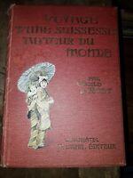 Voyage d'une suissesse autour du Monde Cécile de Rodt Edité parF. Zahn 1904