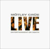 MOTLEY CRUE: LIVE: ENTERTAINMENT OR DEATH [CD]