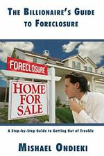 The Billionaires Guide to Foreclosure: A Step-. Ondieki, Mishael.#