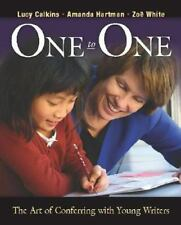 One to One : The Art of Conferring with Young Writers by Lucy Calkins, Zoe...
