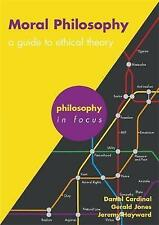 Moral Philosophy: A Guide to Ethical Theory by Gerald Jones, Jeremy Hayward, Dan