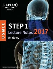 USMLE Prep: USMLE Step 1 Lecture Notes 2017: Anatomy by Kaplan (2017, Paperback)