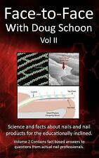 Face-To-Face with Doug Schoon Volume II: Science and Facts about Nails/Nail Prod