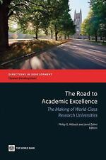 Directions in Development: The Road to Academic Excellence : The Making of...