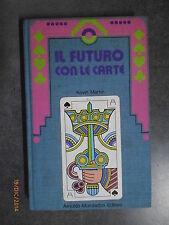 IL FUTURO CON LE CARTE - Kevin Martin - Ed. Mondadori - 1973