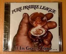PURE PRAIRIE LEAGUE All In Good Time... (CD neuf scellé/sealed) RARE