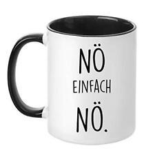 Nö einfach Nö - beidseitig bedruckt - Teetasse - Kaffeetasse