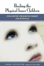Healing the Physical Inner Children : Using Quantum Configuration Chambers by...