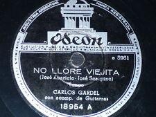 TANGO 78 rpm RECORD Odeon CARLOS GARDEL Trovas ARGENTINA No llore viejita