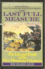 THE LAST FULL MEASURE Richard Moe - GETTYSBURG 1863 US CIVIL WAR 1ST MINNESOTA