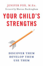 Your Child's Strengths: Discover Them, Develop Them, Use Them by Jenifer Fox