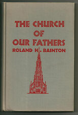 1950 1st ed. Roland H. Bainton THE CHURCH OF OUR FATHERS--Highly Illustrated