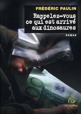 rappelez-vous ce qui est arrivé aux dinosaures Paulin  Frederic Occasion Livre