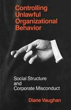 Controlling Unlawful Organizational Behavior: Social Structure and Corporate
