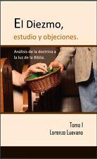 """El diezmo, estudio y objeciones.10""""x9"""".Primer tomo.Autor Lorenzo Luevano Salas."""