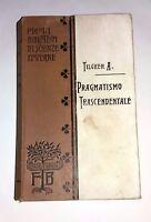 Teoria del pragmatismo trascendentale di Adriano Tilgher - Fratelli Bocca, 1915