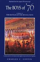 The Boys of '76: A History of the Battles of the Revolution [ Coffin, Charles Ca