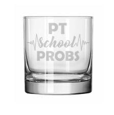 11oz Rocks Whiskey Highball Glass Funny PT School Problems Physical Therapist