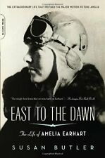 East to the Dawn: The Life of Amelia Earhart by Susan Butler