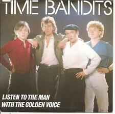 """45 TOURS / 7"""" SINGLE--TIME BANDITS--LISTEN TO THE MAN WITH THE GOLDEN VOICE-1983"""