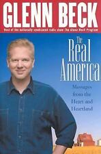 The Real America : Messages from the Heart and Heartland by Glenn Beck (2003,...