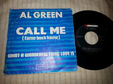 45 GIRI 7' AL GREEN CALL ME/ WHAT A WONDERFUL THING LOVE IS 1973 RARISSIMO